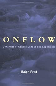 Onflow: Dynamics of Consciousness and…