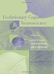 Evolutionary cognitive neuroscience por…