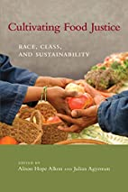Cultivating Food Justice: Race, Class, and…