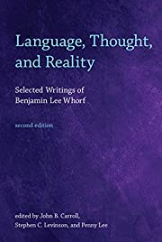 Language, Thought, and Reality: Selected…