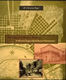 The city of collective memory : its historical imagery and architectural entertainments / M. Christine Boyer
