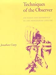 Techniques of the Observer: On Vision and…