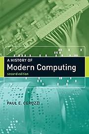 A History of Modern Computing (History of…