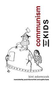Communism for Kids – tekijä: Bini…