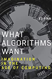 What Algorithms Want : Imagination in the…