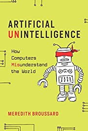 Artificial Unintelligence: How Computers…
