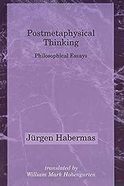 Postmetaphysical Thinking: Philosophical…