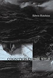 Cognition in the Wild af Edwin Hutchins