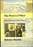 The power of place : urban landscapes as public history / Dolores Hayden