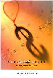 The Invisible Heart: An Economic Romance por…