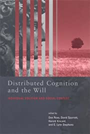 Distributed Cognition and the Will:…