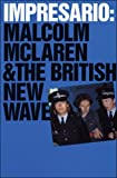 Impresario : Malcolm McLaren and the British New Wave / Paul Taylor, guest curator