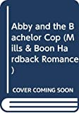 Abby and the bachelor cop / Marion Lennox