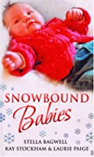 Snowbound Babies: WITH Stranded with a…