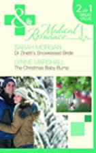 Dr. Zinetti's Snowkissed Bride [and] The…