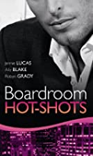 Boardroom Hot-Shots (Hired for the Boss's…