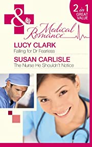 Falling for Dr Fearless/ The Nurse He…