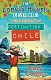 The Lonely Hearts Travel Club (Destination Chile)