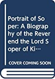 Portrait of Soper : a biography of the Reverend the Lord Soper of Kingsway / by William Purcell
