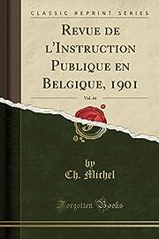 Revue de l'Instruction Publique en Belgique,…