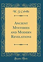 Ancient mysteries and modern revelations by…