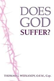 Does God Suffer? de Thomas G. Weinandy