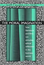 The moral imagination : how literature and…