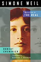 Simone Weil: Attention to the Real by Robert…