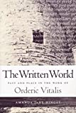 The written world : past and place in the work of Orderic Vitalis / Amanda Jane Hingst