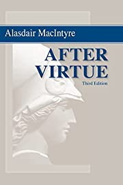 After Virtue: A Study in Moral Theory, Third…