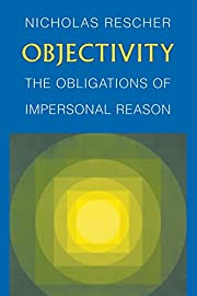 Objectivity: The Obligations of Impersonal…
