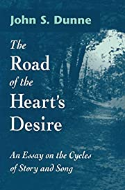 Road of the Heart's Desire: An Essay on the…