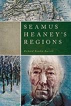 Seamus Heaney's Regions by Richard…