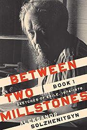 Between Two Millstones, Book 1: Sketches of…