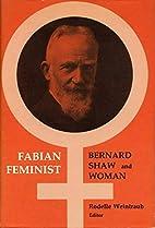 Fabian Feminist: Bernard Shaw and Woman by…