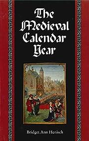 The Medieval Calendar Year de Bridget Ann…