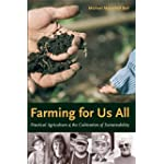 Farming for Us All Practical Agriculture & the Cultivation of Sustainability