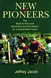 New Pioneers: The Back-to-the-Land Movement…