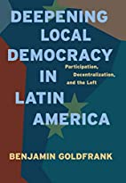 Deepening Local Democracy in Latin America:…