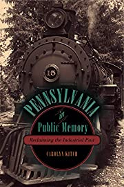 Pennsylvania in Public Memory: Reclaiming…