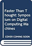 Faster than thought : a symposium on digital computing machines / edited by B.V. Bowden ; with a foreword by The Earl of Halsbury