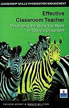 Effective Classroom Teacher: Developing the…