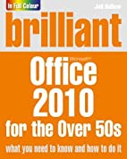 Brilliant Microsoft Office 2010 for the over…