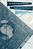 The Technological woman : interfacing with tomorrow / edited by Jan Zimmerman