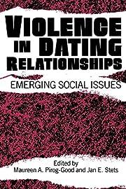 Violence in Dating Relationships: Emerging…