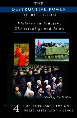 The Destructive Power of Religion: Violence in Judaism, Christianity, and Islam [4 volumes], by Ellens, J.H. (Ed.)
