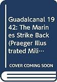Guadalcanal, 1942 : the marines strike back / Joseph N. Mueller