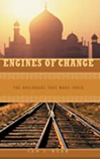 Engines of Change: The Railroads That Made…