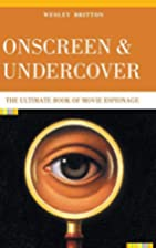 Onscreen and Undercover: The Ultimate Book…