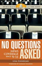 No Questions Asked: News Coverage since 9/11…